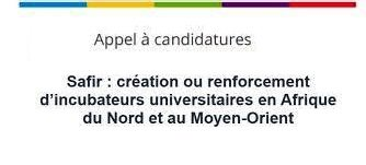 """Call for applications Safir : """"Creation or strengthening of university incubators in North Africa and the Middle East""""."""